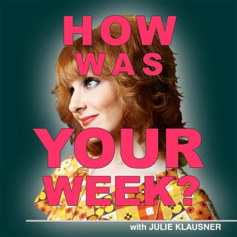 How_Was_Your_Week_with_Julie_Klausner_podcast_logo